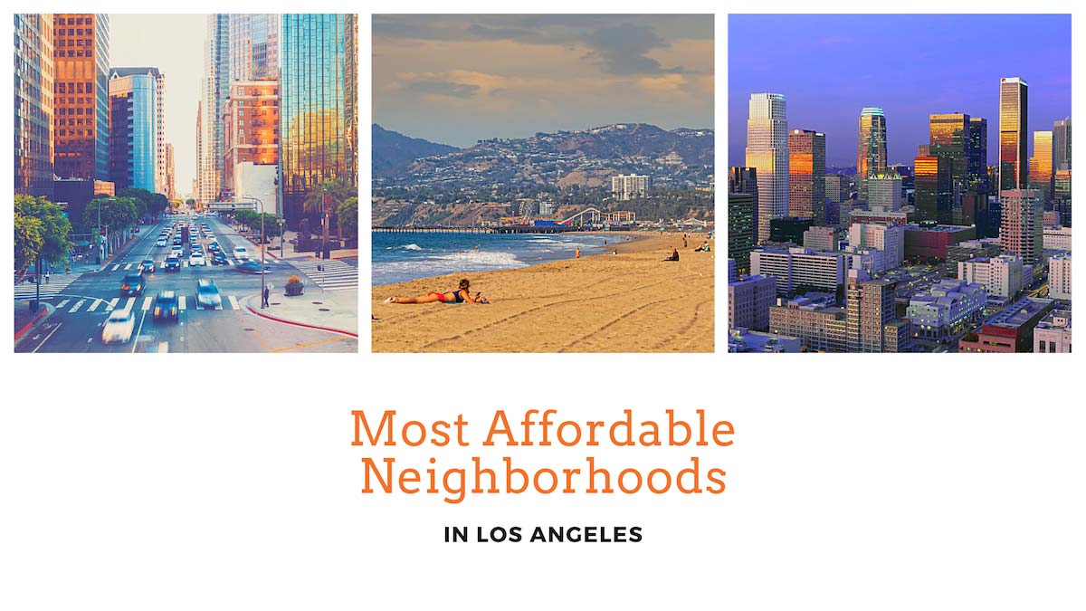 The Most Affordable Neighborhoods in Los Angeles, CA