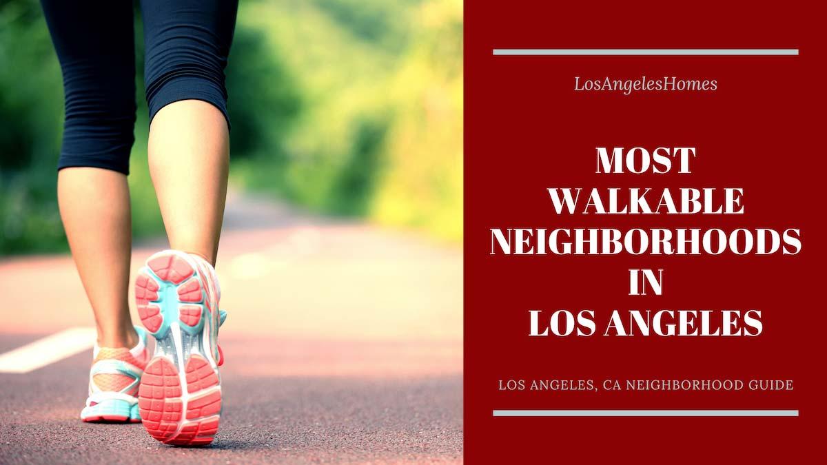 Most Walkable Neighborhoods in Los Angeles, CA