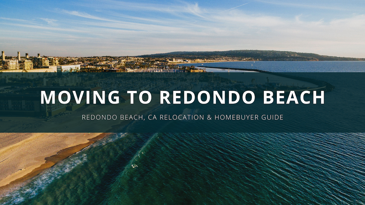 Moving to Redondo Beach Relocation Guide