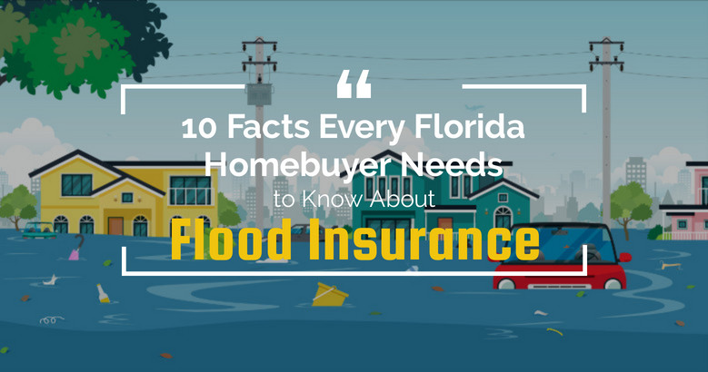 10 Facts Every Florida Homebuyer Needs to Know About Flood Insurance