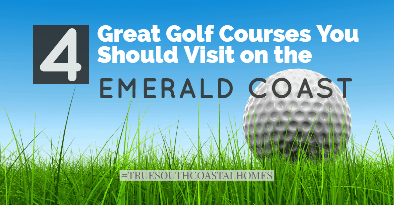 4 Great Emerald Coast Golf Courses