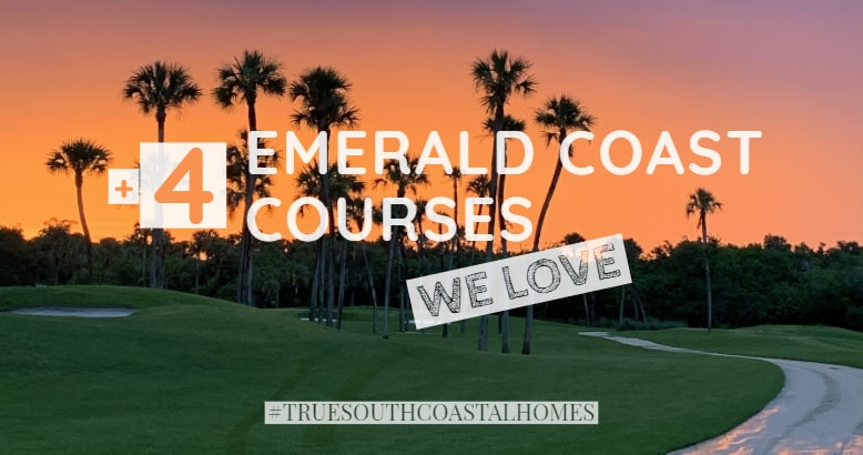 4 Emerald Coast Courses We Love