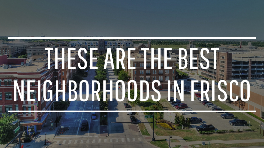 best frisco tx neighborhoods