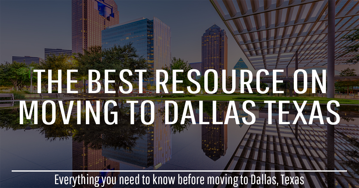 moving to dallas - what it is like to live in dallas