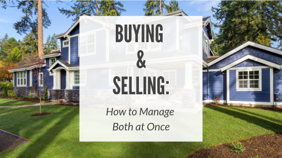 Buying and Selling:  How to Manage Both at Once