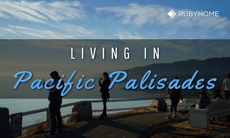 Living in Pacific Palisades