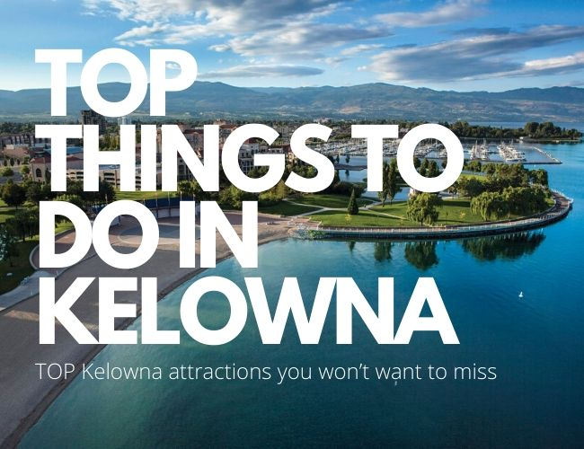Top Things To Do In Kelowna