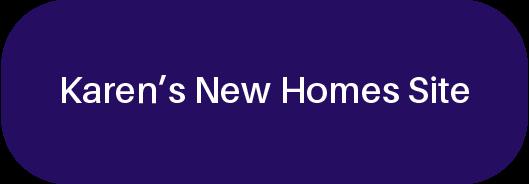 Karen Huckabay's New Homes Site