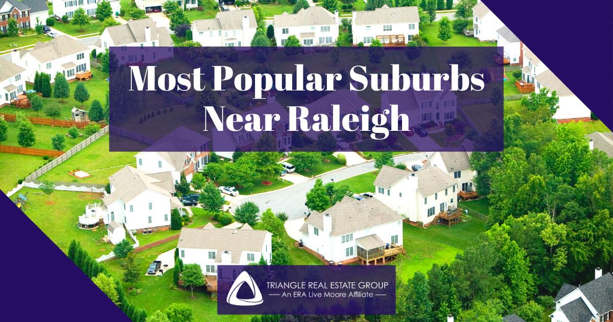 Most Popular Suburbs Near Raleigh, NC
