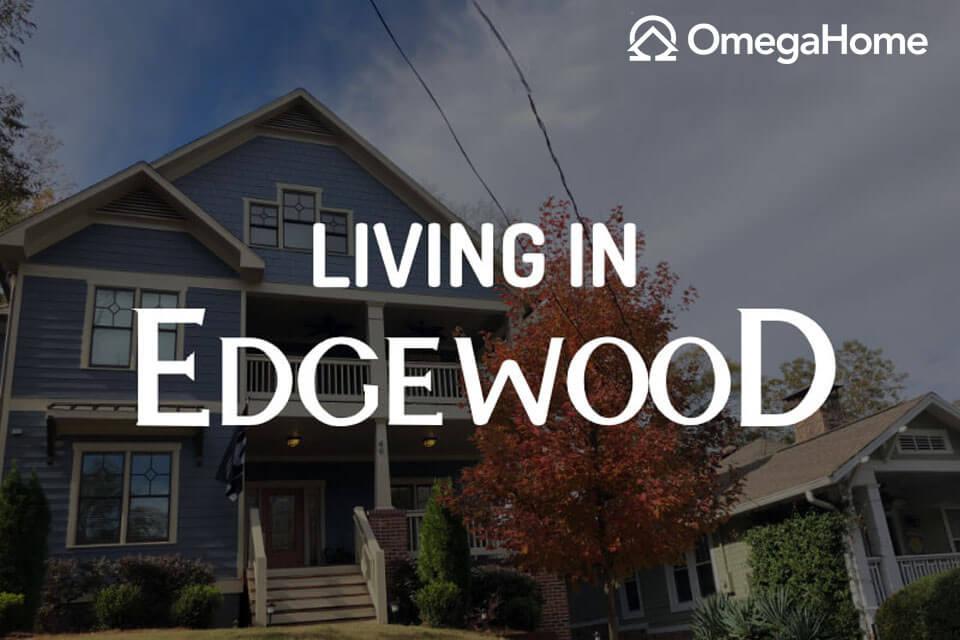 Living in Edgewood, Atlanta, GA