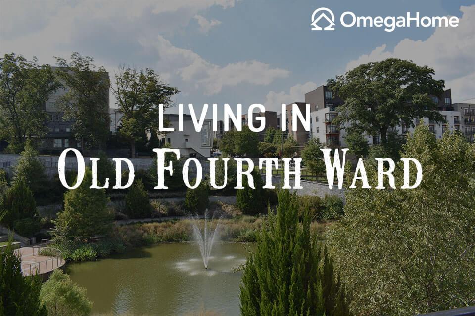 Living in Old Fourth Ward, Atlanta GA