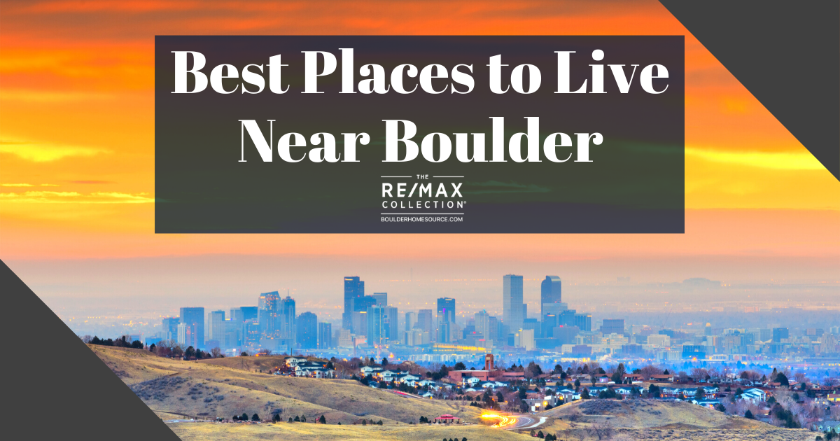 Best Places to Live Near Boulder