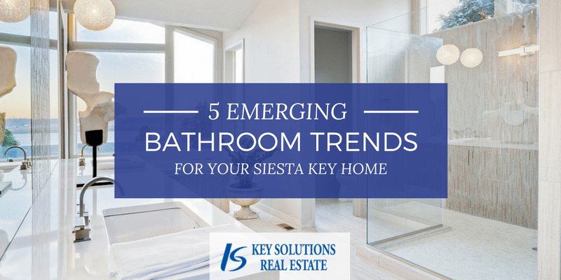Emerging bathroom trends for your Siesta Key home