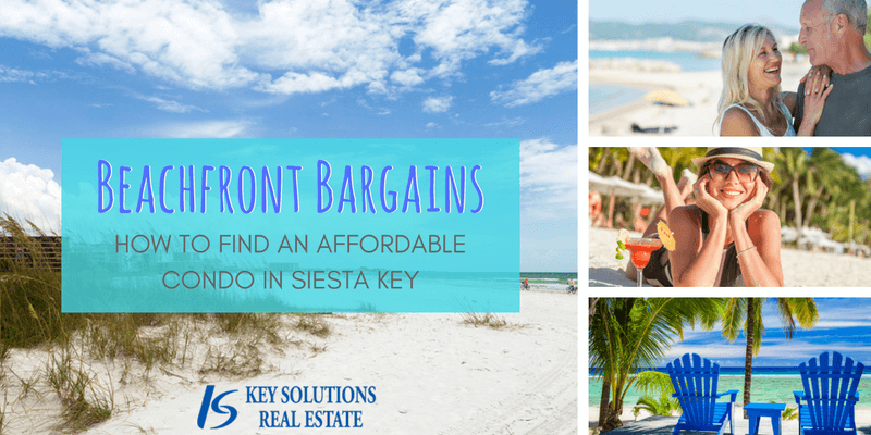 How to find an affordable condo on Siesta Key