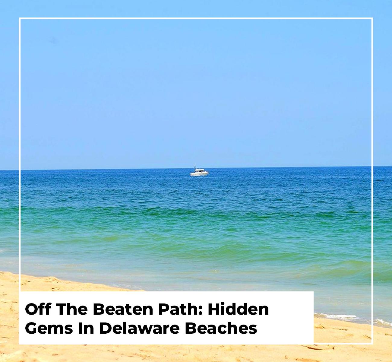 Hidden Gems in Delaware Beaches