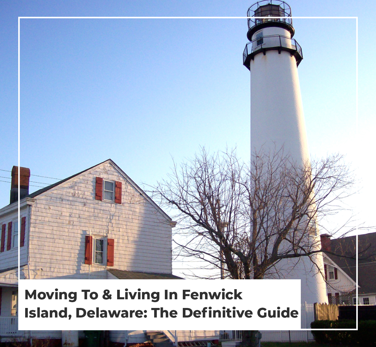 Moving To Fenwick Island