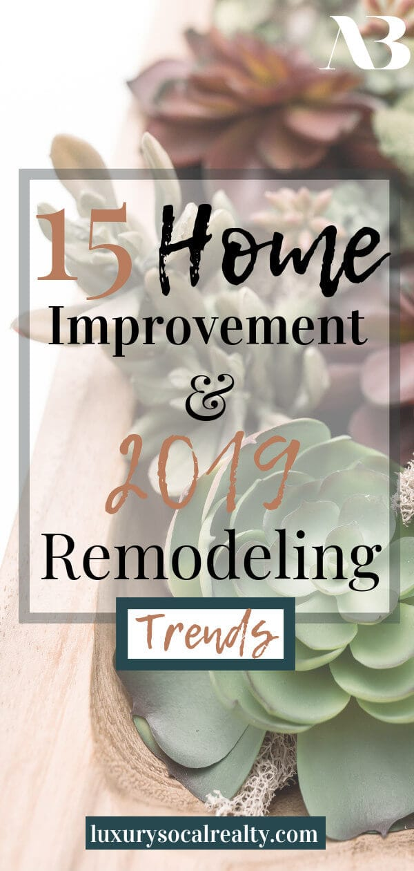 Home Remodeling Ideas//Home Renovation Ideas//Home Improvement Ideas//Discover 15 Home Improvement Trends That Will Make You Want To Remodel in 2019 - see what's popular and trending by Joy Bender Luxury Real Estate Agent Compass San Diego REALTOR&reg #remodelaholic #remodeling #interiorgoals #homestyling #homeimprovement #homeremodel #interiordetails #kitchendesign #kitchens #bathroomdesign #bathroomideas #bathroomdecor #remodel