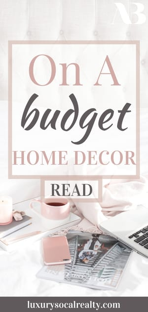Learn 11 home decorating ideas on a budget & ways to make your house look expensive written by Real Estate Agent Joy Bender | San Diego Realtor® Compass