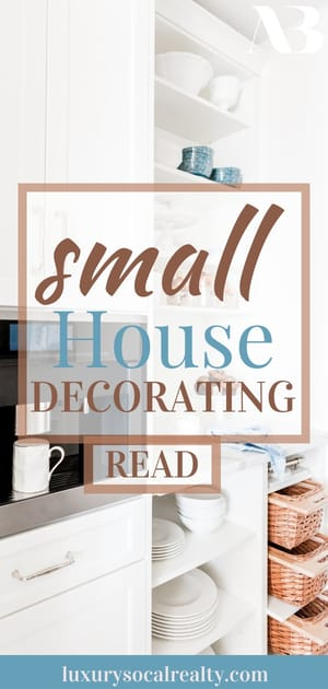 Discover 9 small house decoration ideas and home decor ideas for small homes.  In order to help you make the right choices and turn you average-looking house into a symbol of sophistication and good taste, we've prepared a special décor guide for tiny houses written by Real Estate Agent Joy Bender | San Diego Realtor® Compass