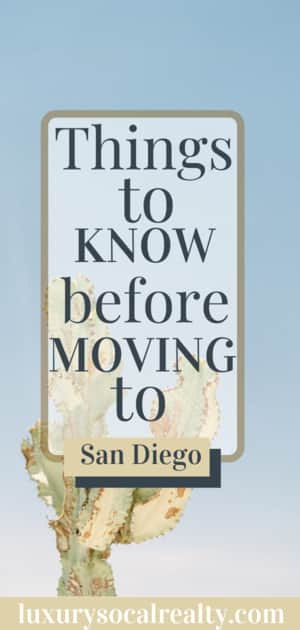 Are you planning or considering relocating to San Diego? Here are a few things to know before moving to San Diego and calling it home by #luxurysocalrealty