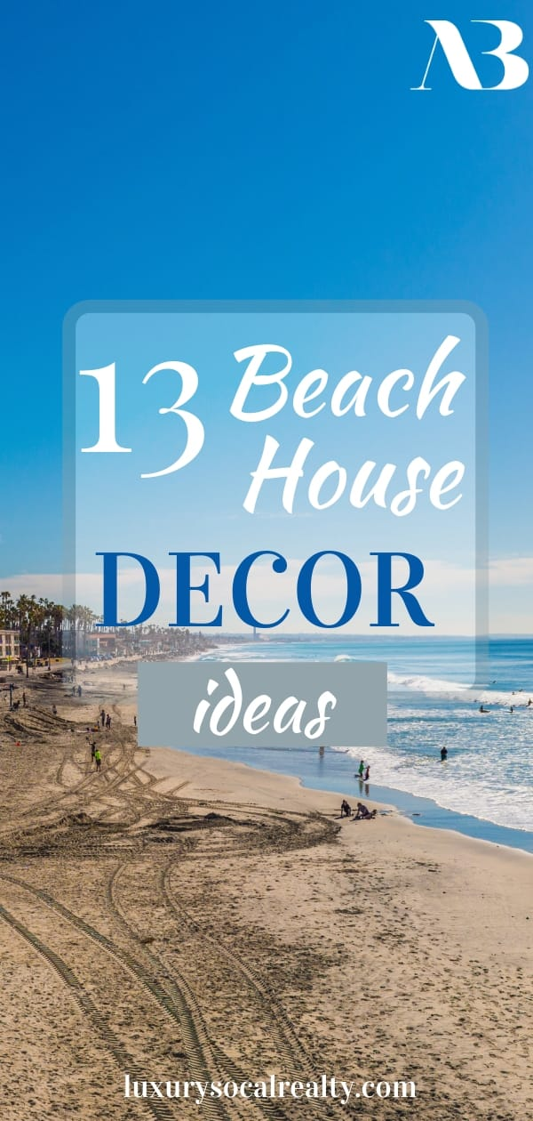 Beach House Decor//Beach House Decor Coastal Style//Beach House Decor DIY//Beach House Decor Modern//Beach House Decor Ikea//Beach House Decor California//Beach House Decor Living Room//Beach House Decor Kitchen//Beach House Decor Bedroom//Beach House Decor Bathroom// Are you planning to buy a beach house and remodel? Here are 13 beach house decorating ideas that are as fresh as a summer breeze by Joy Bender Luxury Real Estate Agent Compass San Diego REALTOR&reg