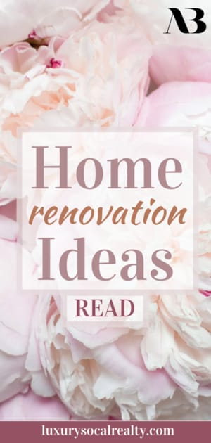 Discover 15 home renovation ideas that will make you want to remodel.  Learn about kitchens, bathrooms, master bedrooms, smart home technology, flooring, and paint colors for selling your home for the highest price possible written by Real Estate Agent Joy Bender | San Diego Realtor Compass