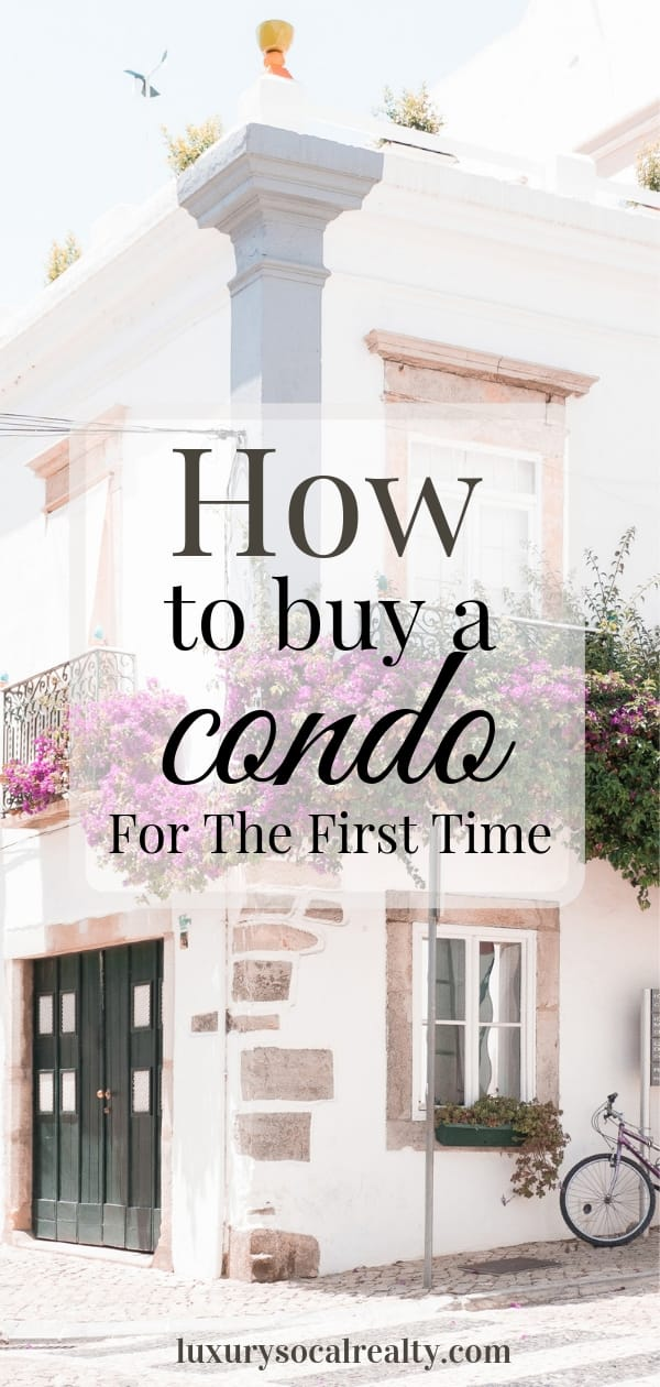 Buying A Condo//Condo For Sale//Condo Living//New Condo//Buying A Condo First Time//Buying A Condo Vs A House//Buying A Condo Tips//Buying A Condo Checklist//Buying A Condo Articles// Buying a condo for the first time?  Discover 12 things you need to know about about buying a condo vs house and how to buy a condo by Joy Bender Luxury Real Estate Agent Compass San Diego REALTOR&reg