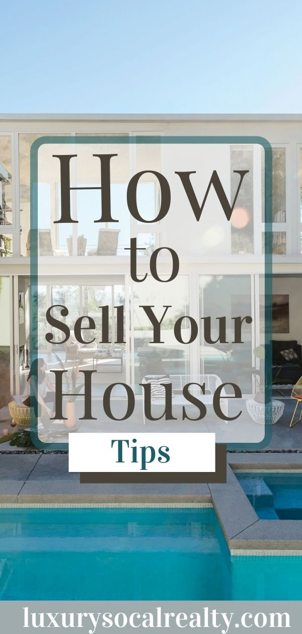 Do you want to sell your home quickly and at a competitive price? Read How to Sell Your House (21 Steps You Must Take to Sell It Right) #luxurysocalrealty