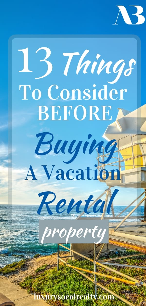 Vacation Home//Vacation Home Beach//Buying A Vacation Home//Vacation Home Architecture//Vacation Home Decor//Vacation Home Plans//Vacation Home Rental Property//Vacation Home Rentals//Vacation Home Small//Vacation Home Interior//Learn 13 Things To Consider Before Buying a Vacation Rental Property by Joy Bender Luxury Real Estate Agent Compass San Diego REALTOR&reg