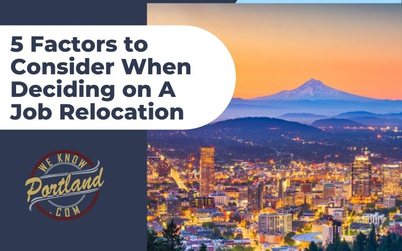 5 Factors to Consider When Deciding on A Job Relocation