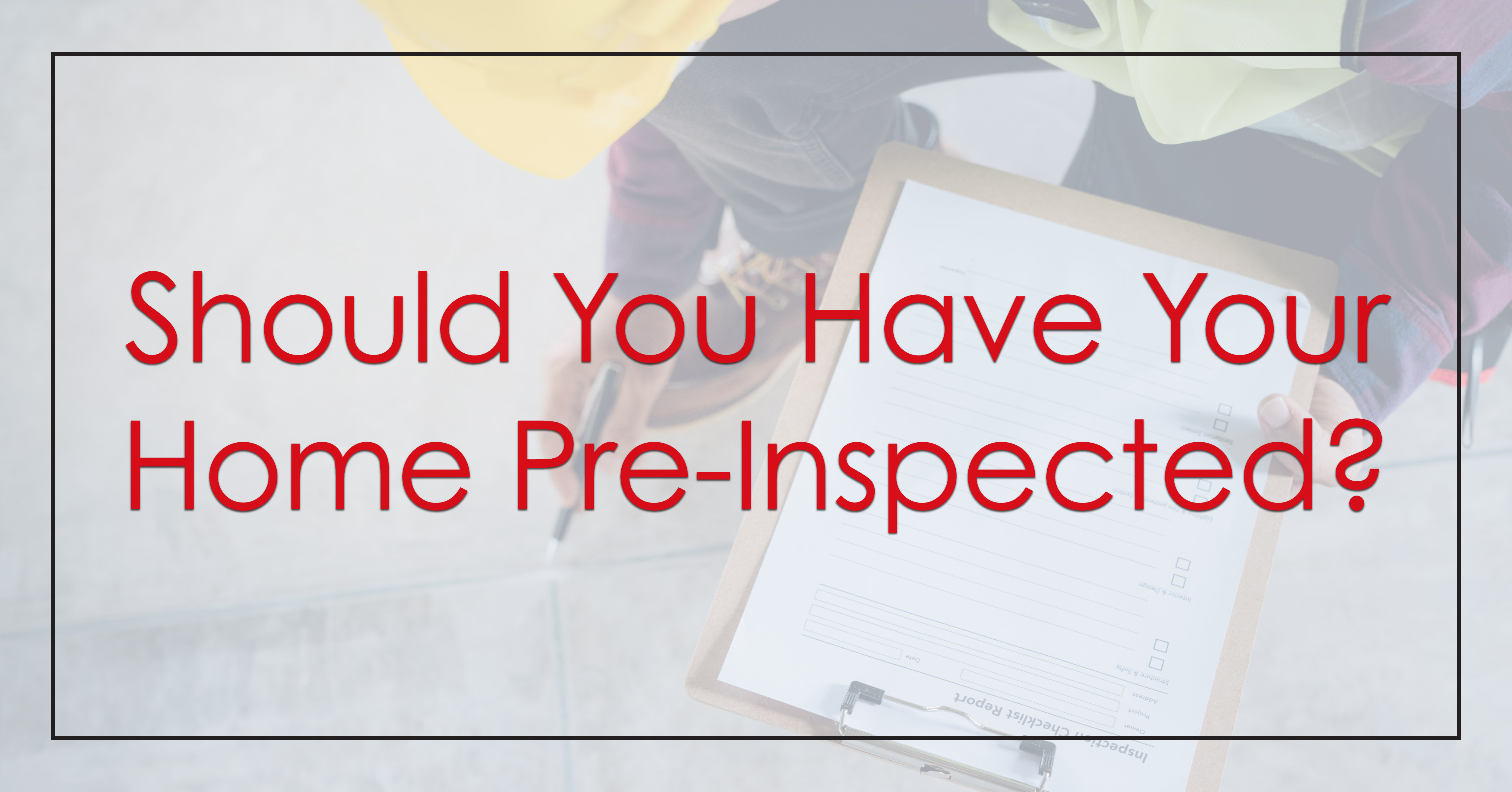 Should you have a pre-inspection