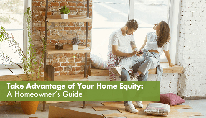 Taking advantage of your home equity