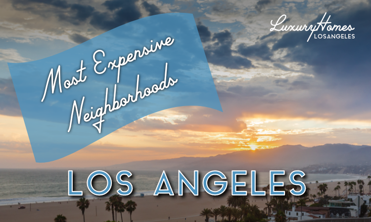Most Expensive Los Angeles Real Estate
