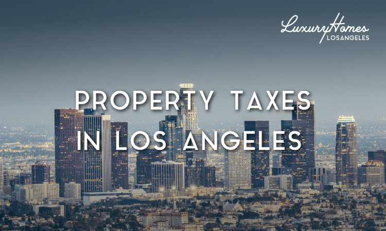 Property Taxes in Los Angeles