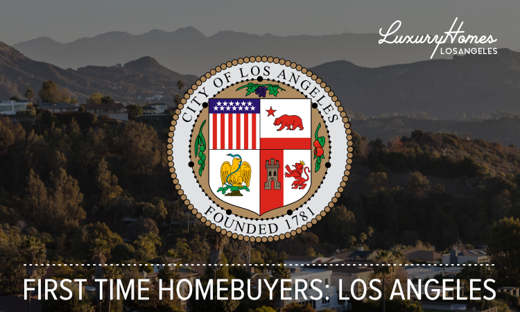 First Time Homebuyer Guide for Los Angeles