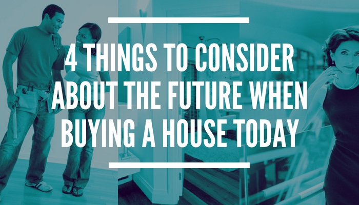 How to Buy a House for Now and in the Future