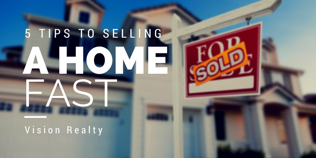 Sell Your Home FAST with These Five Tips