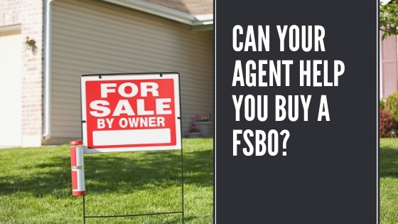 Can I Buy a FSBO Even if I Have an Agent?
