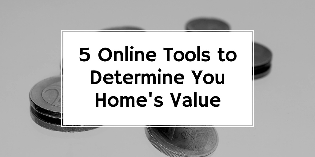 5 Online Resources to Determine Your Home's Value