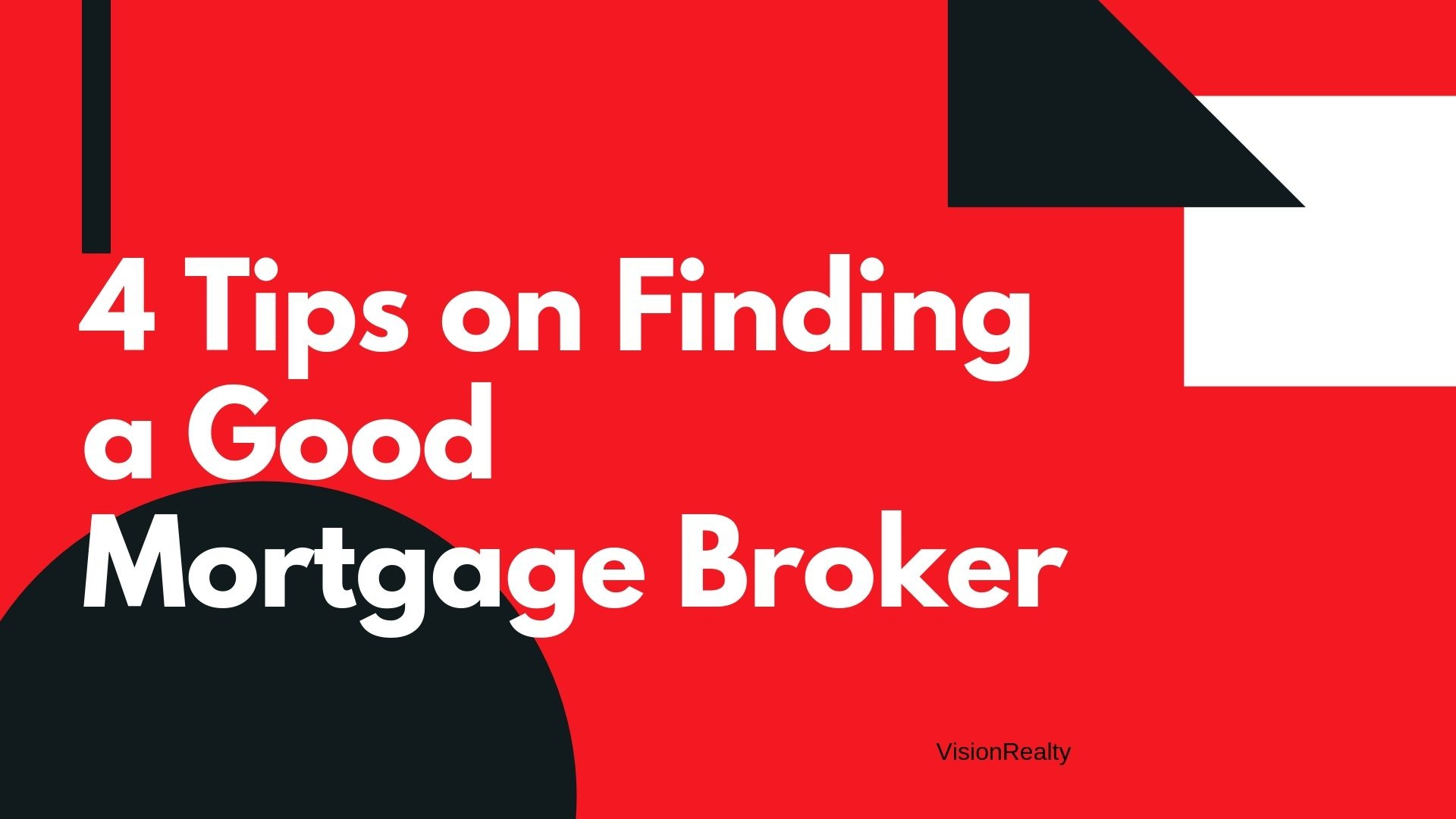 4 Tips on Finding a Good Mortgage Broker