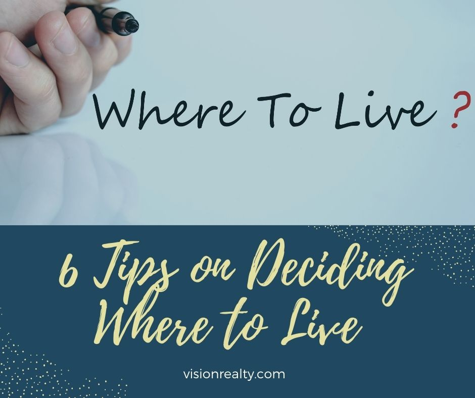 6 Tips on Deciding Where to Live