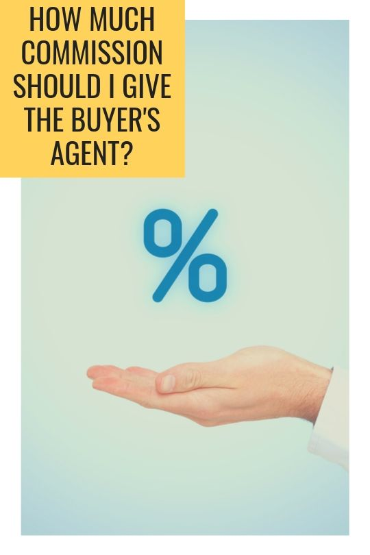 How Much Commission Should I Give the Buyer's Agent?