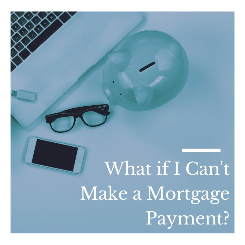 What if I Can't Make a Mortgage Payment?