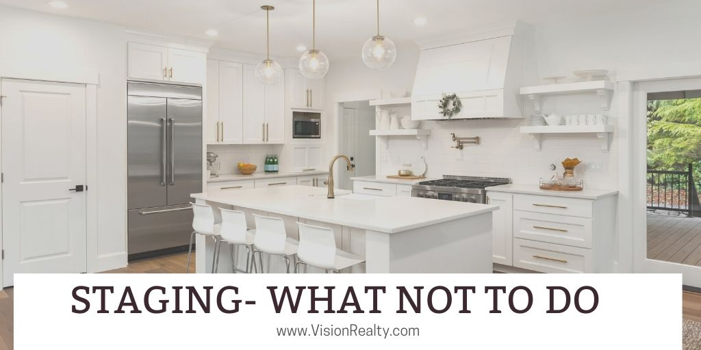 Staging- What NOT to Do
