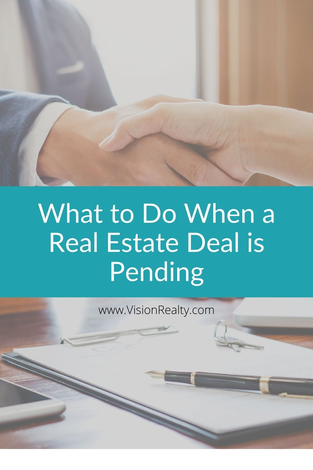 What to Do When a Real Estate Deal is Pending