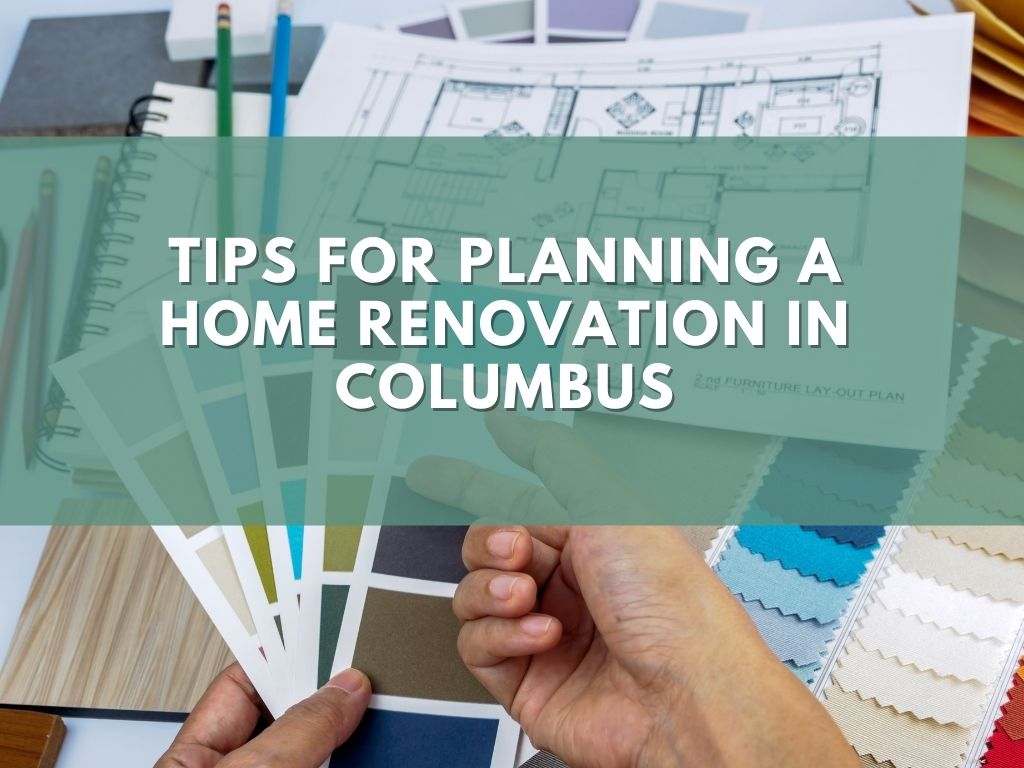Tips for Planning a Home Renovation in Columbus