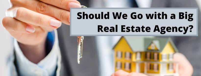 Should We Go with a Big Real Estate Agency?