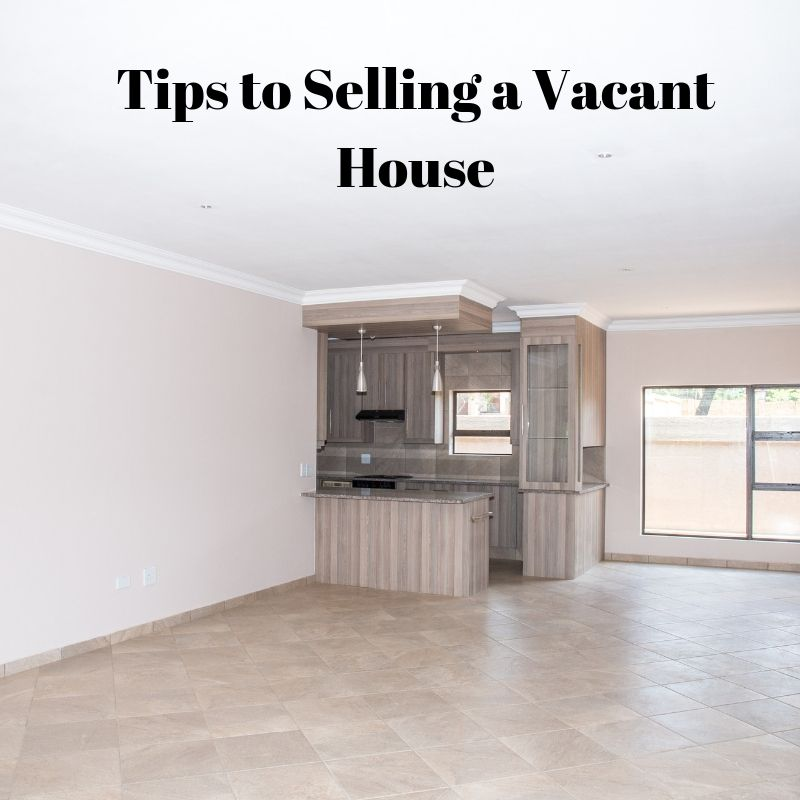 tips to selling a vacant house