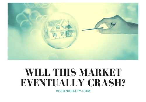 Will This Market Eventually Crash? Are We in a Housing Bubble in 2021?