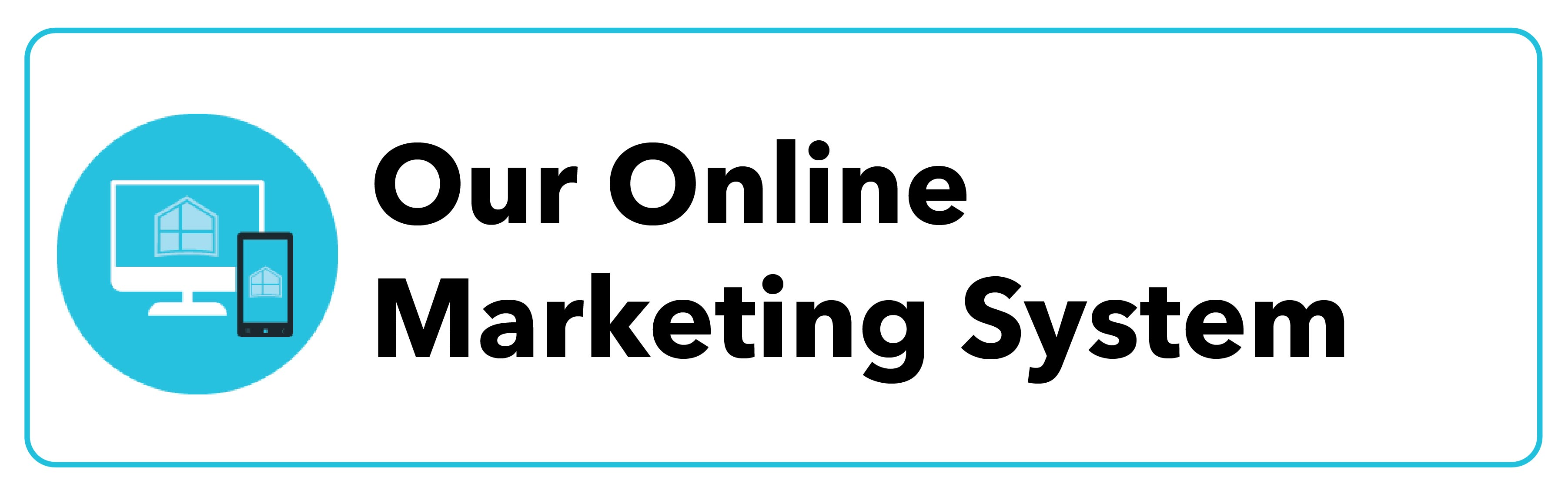 Our Online Marketing System